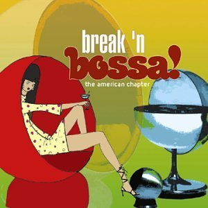 Break N Bossa The American Break N Bossa The American Cha