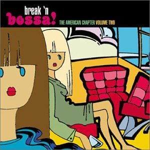 Break N' Bossa Vol. 2 Break 'n Bossa America Break 'n Bossa American Chapt