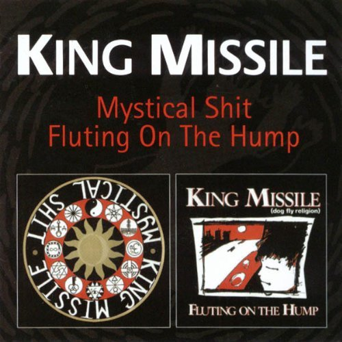 King Missile Mystical Shit Fluting On The H