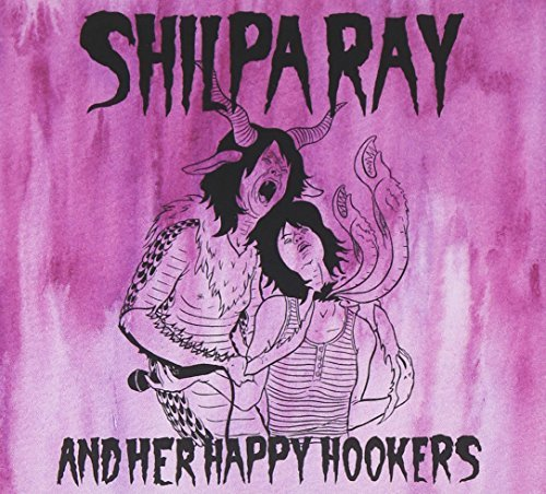 Shilpa Ray & Her Happy Hookers Teenage & Torture