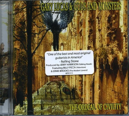 Gary Lucas & God & Monsters Ordeal Of Civility