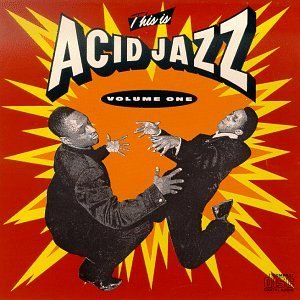This Is Acid Jazz Vol. 1 This Is Acid Jazz This Is Acid Jazz