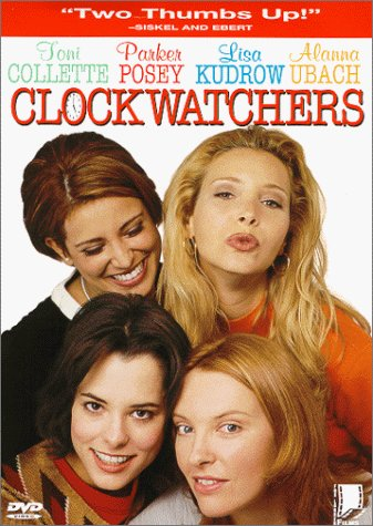 Clockwatchers Collette Posey Kudrow Ubach Fi Clr Pg13