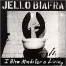 Jello Biafra I Blow Minds For A Living 2 CD