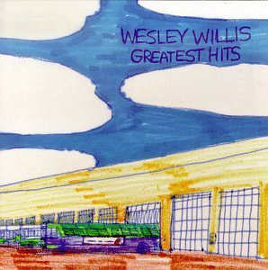 Wesley Willis Greatest Hits
