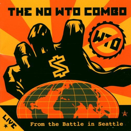 No Wto Combo Live From The Battle In Seattl Biafra Thayil Novoselic