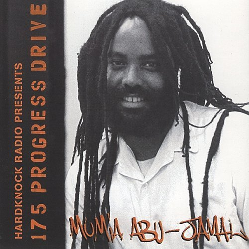 Mumia Abu Jamal 175 Progress Drive