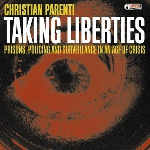 Christian Parenti Taking Liberties Prisons Poli