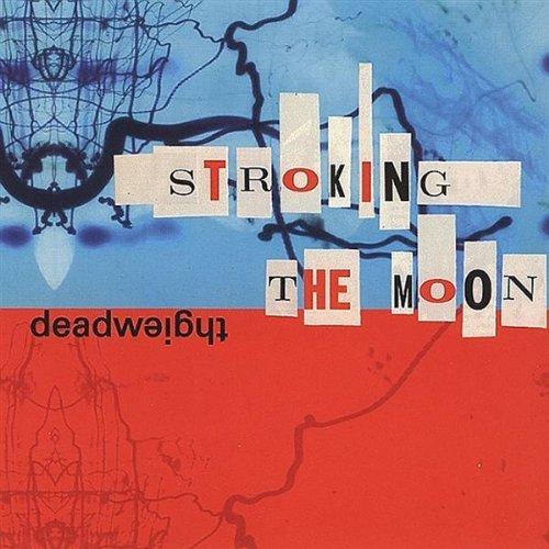 Deadweight Stroking The Moon