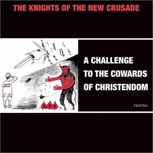 Knights Of The New Crusade Challenge To The Cowards Of Ch
