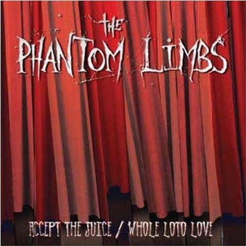 Phantom Limbs Accept The Juice Whole Loto Lo Incl. DVD