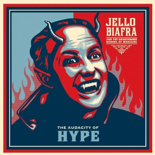 Jello & The Guantanamo Biafra Audacity Of Hype