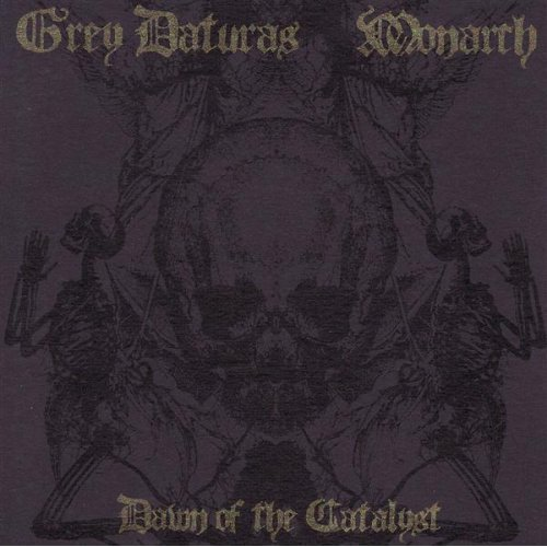Grey Daturas Monarch Dawn Of The Catalyst Split