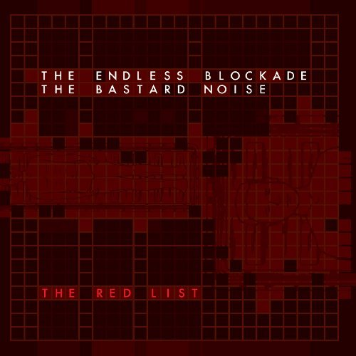Bastard Noise Endless Blockade Red List