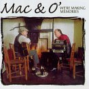 Mac & O' We're Making Memories