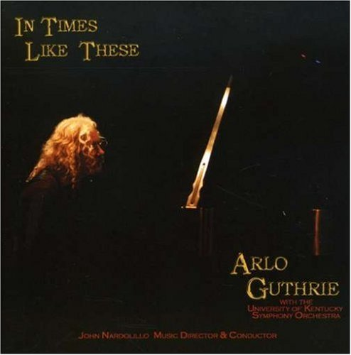 Arlo Guthrie In Times Like These