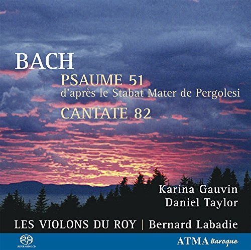J.S. Bach Psalm 51 Cant 82 Sacd Gauvin(sop) Taylor(ct) Labadie Violons Du Roy