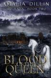 Amalia Dillin Blood Of The Queen (series) Orc Saga Book Two