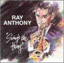 Ray Anthony Swing's The Thing