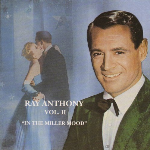 Anthony Ray & His Orchestra Vol. 2 In The Miller Mood