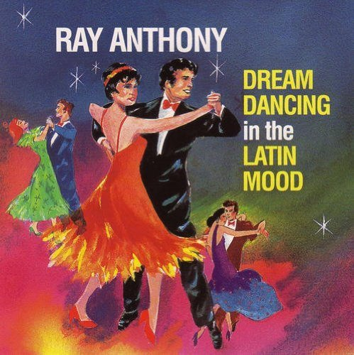 Anthony Ray & His Orchestra Dream Dancing In The Latin Moo