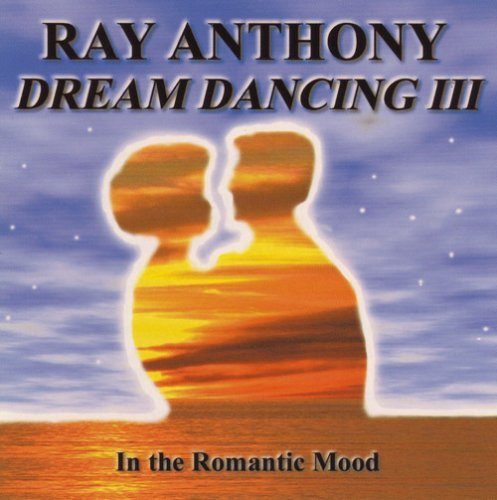 Anthony Ray & His Orchestra Vol. 3 Dream Dancing In A Roma
