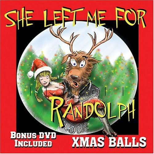 Xmas Balls She Left Me For Randolph Feat. Monty Lane Allen Incl. Bonus DVD