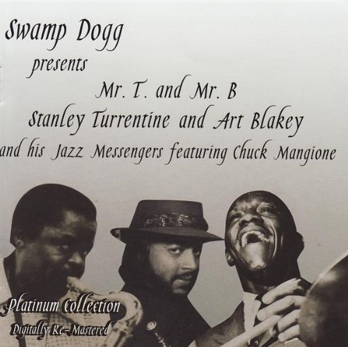 Turrentine Blakey Swamp Dogg Presents Mr. T & Mr