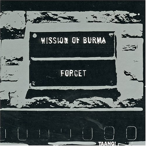 Mission Of Burma Forget