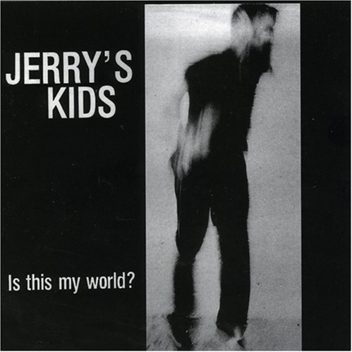 Jerry's Kids Is This My World Is This My World