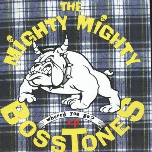 Mighty Mighty Bosstones Where'd You Go? Ep