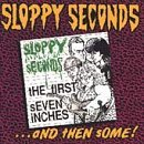 Sloppy Seconds First Seven Inches & Then Some 2 CD