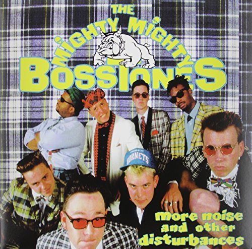 Mighty Mighty Bosstones More Noise & Other Disturbance