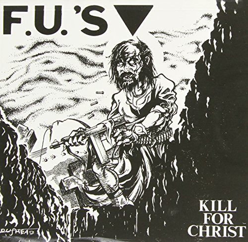 F.U.'s Kill For Christ Kill For Christ