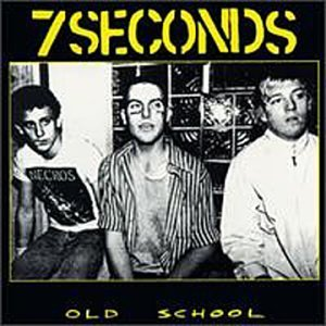 Seven Seconds Old School