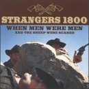 Strangers 1800 When Men Were Men (& Sheep Wer