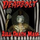 Deadbolt Zulu Death Mask