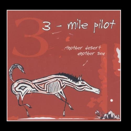 Three Mile Pilot Another Desert Another Sea