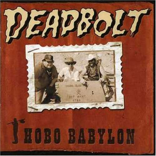 Deadbolt Hobo Babylon
