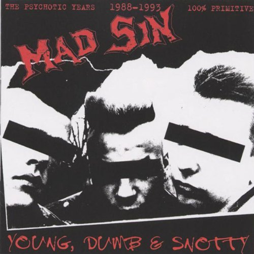 Mad Sin Dumb & Snotty (best Of)