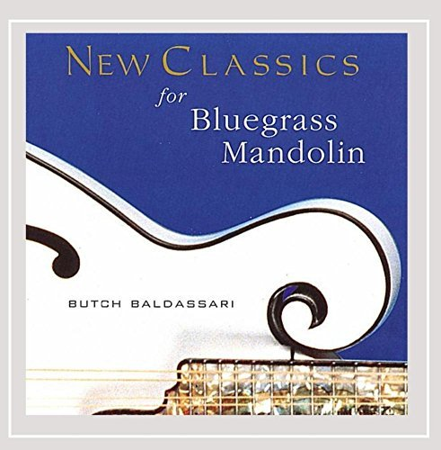 Butch Baldassari New Classics For Bluegrass Man