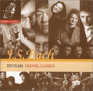 J.S. Bach Channel Classics Ten Years Wispelwey Doeselaar Solomon & Various