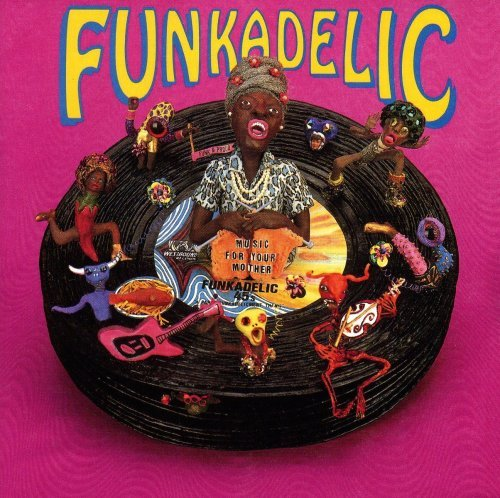 Funkadelic Music For Your Mother