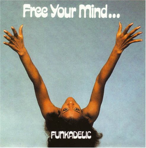 Funkadelic Free Your Mind & Your Ass Will Incl. Bonus Tracks