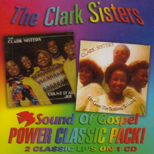 Clark Sisters Count It All Joy He Gave Me
