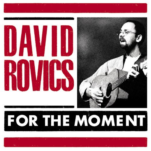 David Rovics For The Moment