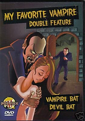 My Favorite Vampire (double Feature Vampire Bat & Devil Bat)