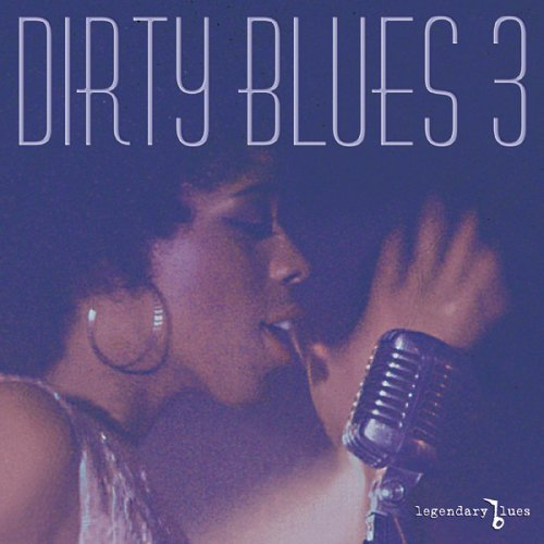 Dirty Blues Vol. 3 Dirty Blues White Johnson Gillum Dirty Blues