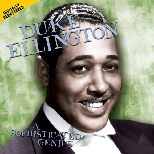 Duke Ellington Sophisticated Genius
