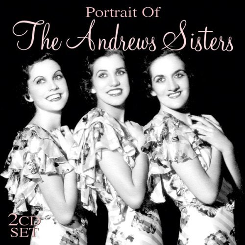 Andrews Sisters Portrait Of The Andrews Sister 2 CD